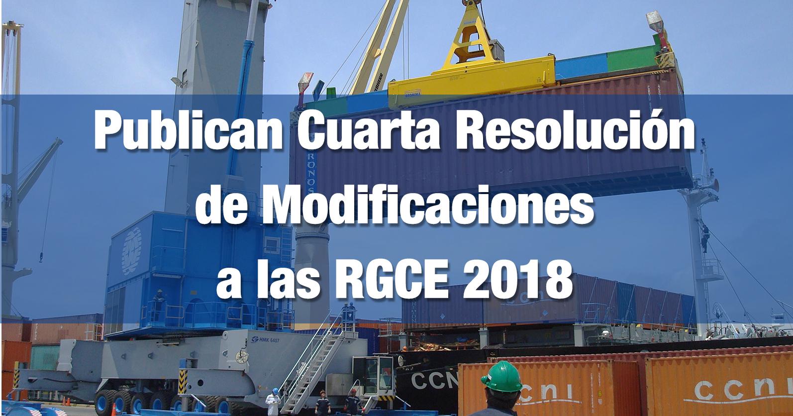 Publican Cuarta Resolución de Modificaciones a las RGCE 2018