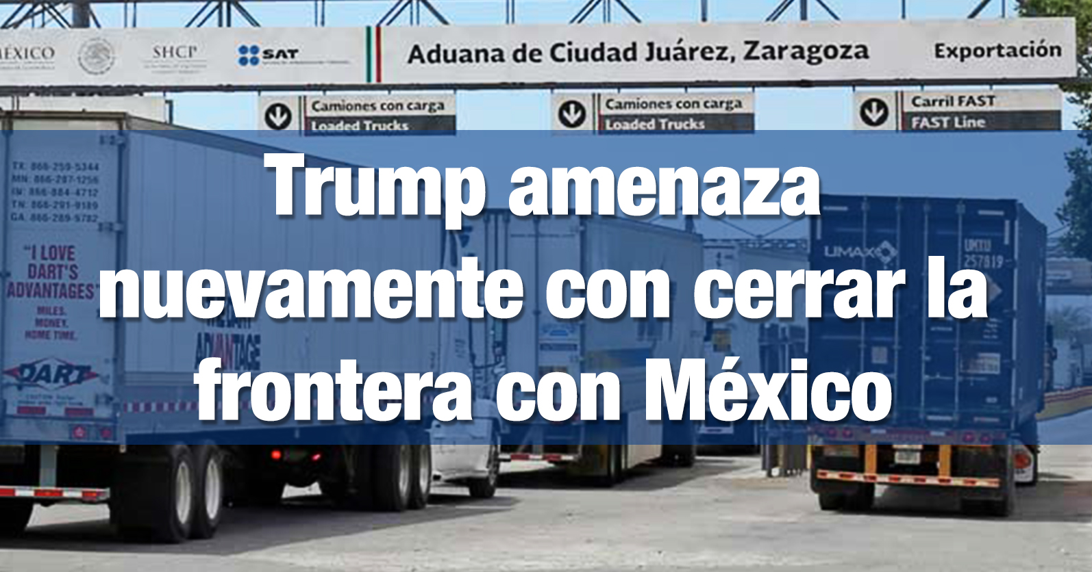 Trump amenaza nuevamente con cerrar la frontera con México