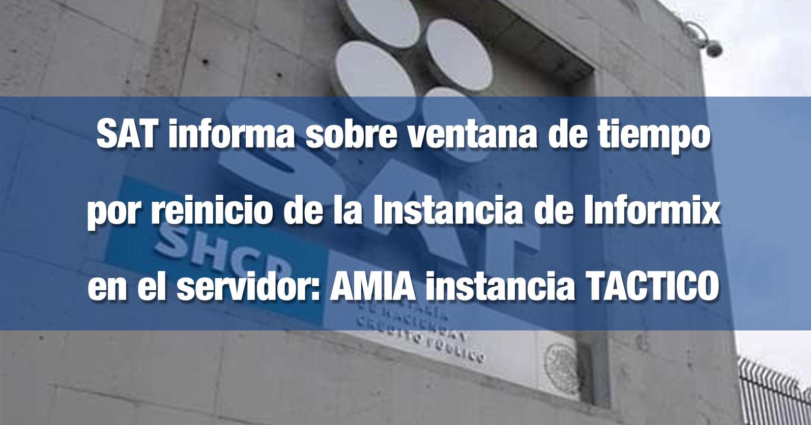 SAT informa sobre ventana de tiempo por reinicio de la Instancia de Informix en el servidor: AMIA instancia TACTICO