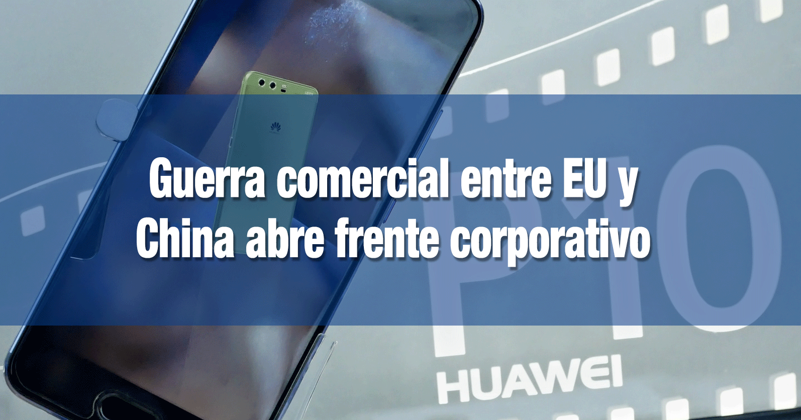 Guerra comercial entre EU y China abre frente corporativo