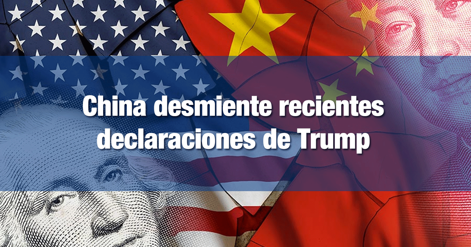 China desmiente recientes declaraciones de Trump