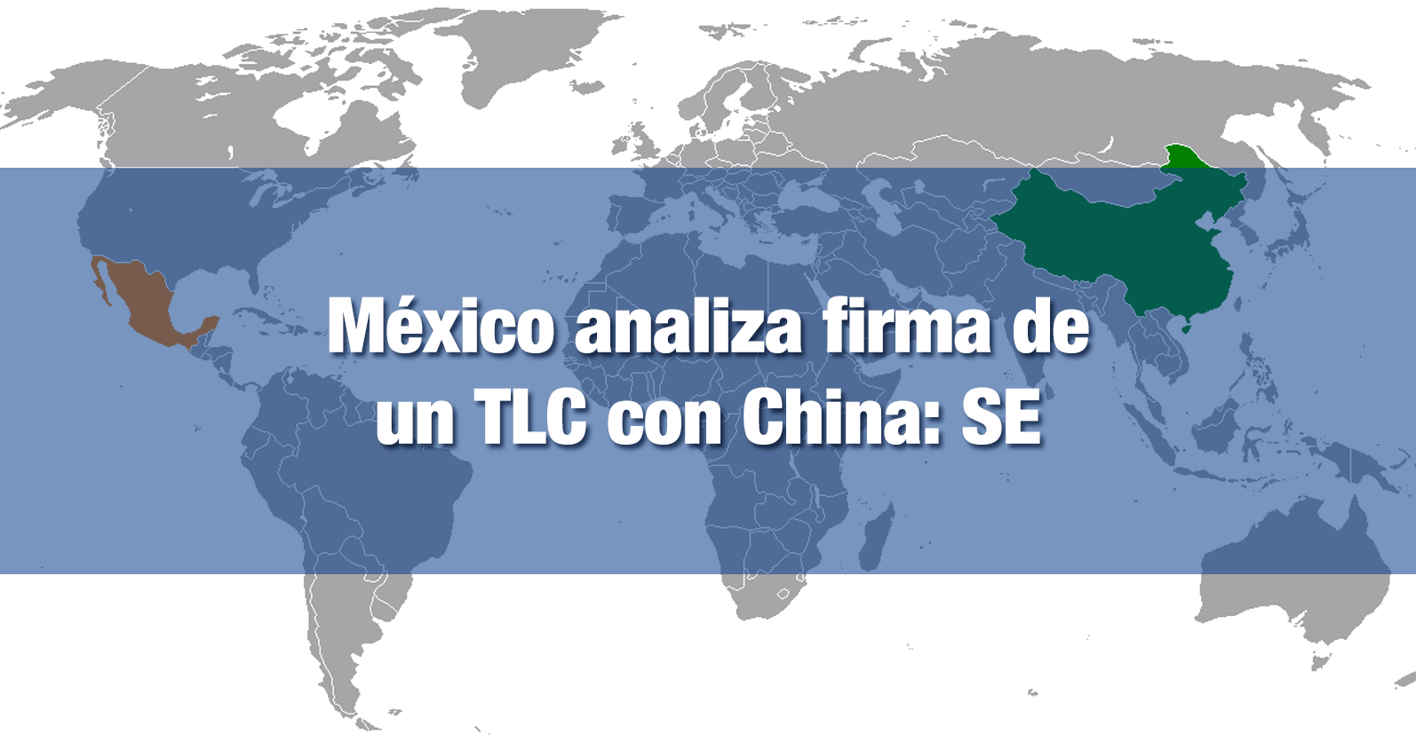 México analiza firma de un TLC con China: SE