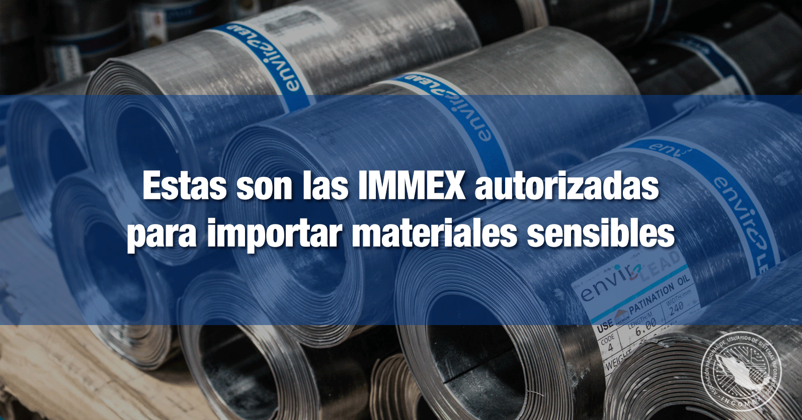 Estas son las IMMEX autorizadas para importar materiales sensibles