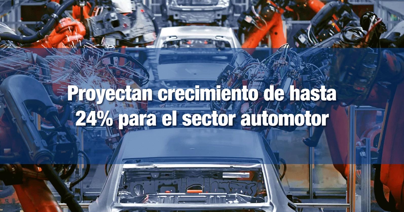 Proyectan crecimiento de hasta 24% para el sector automotor