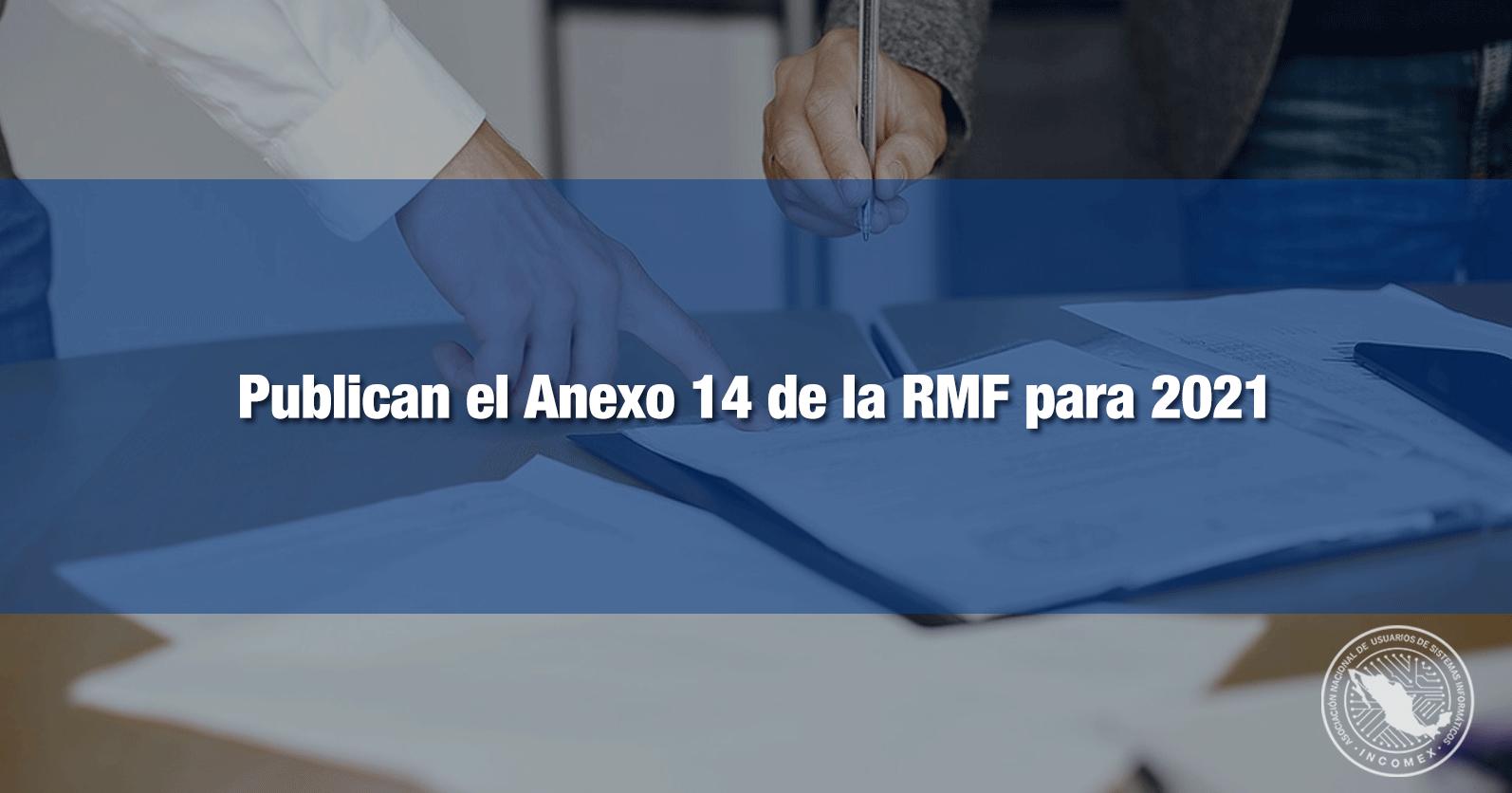 Publican el Anexo 14 de la RMF para 2021