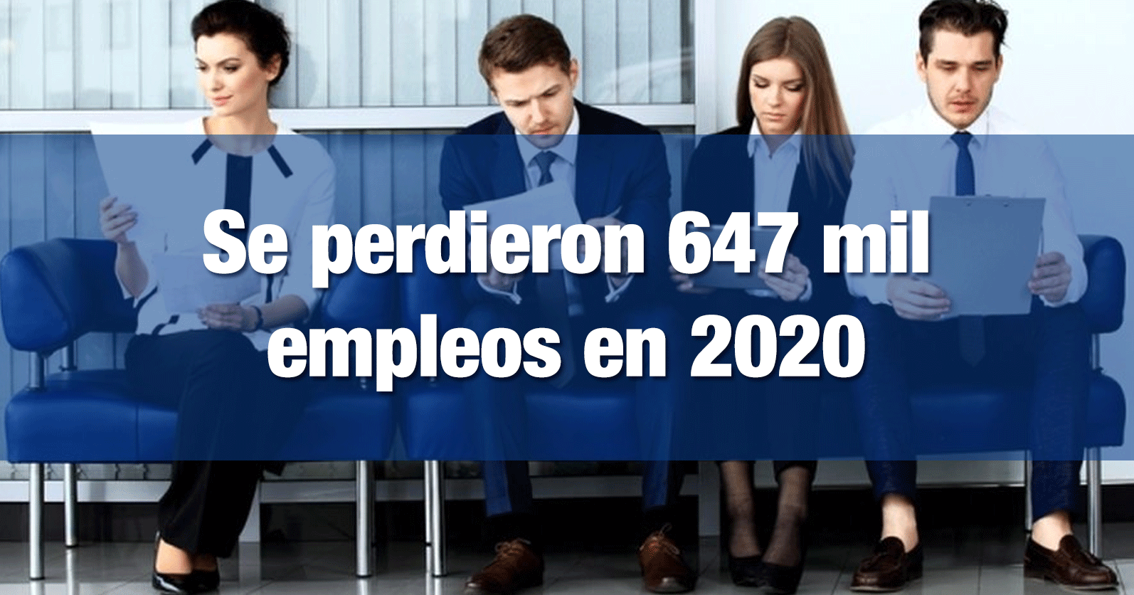 Se perdieron 647 mil empleos en 2020
