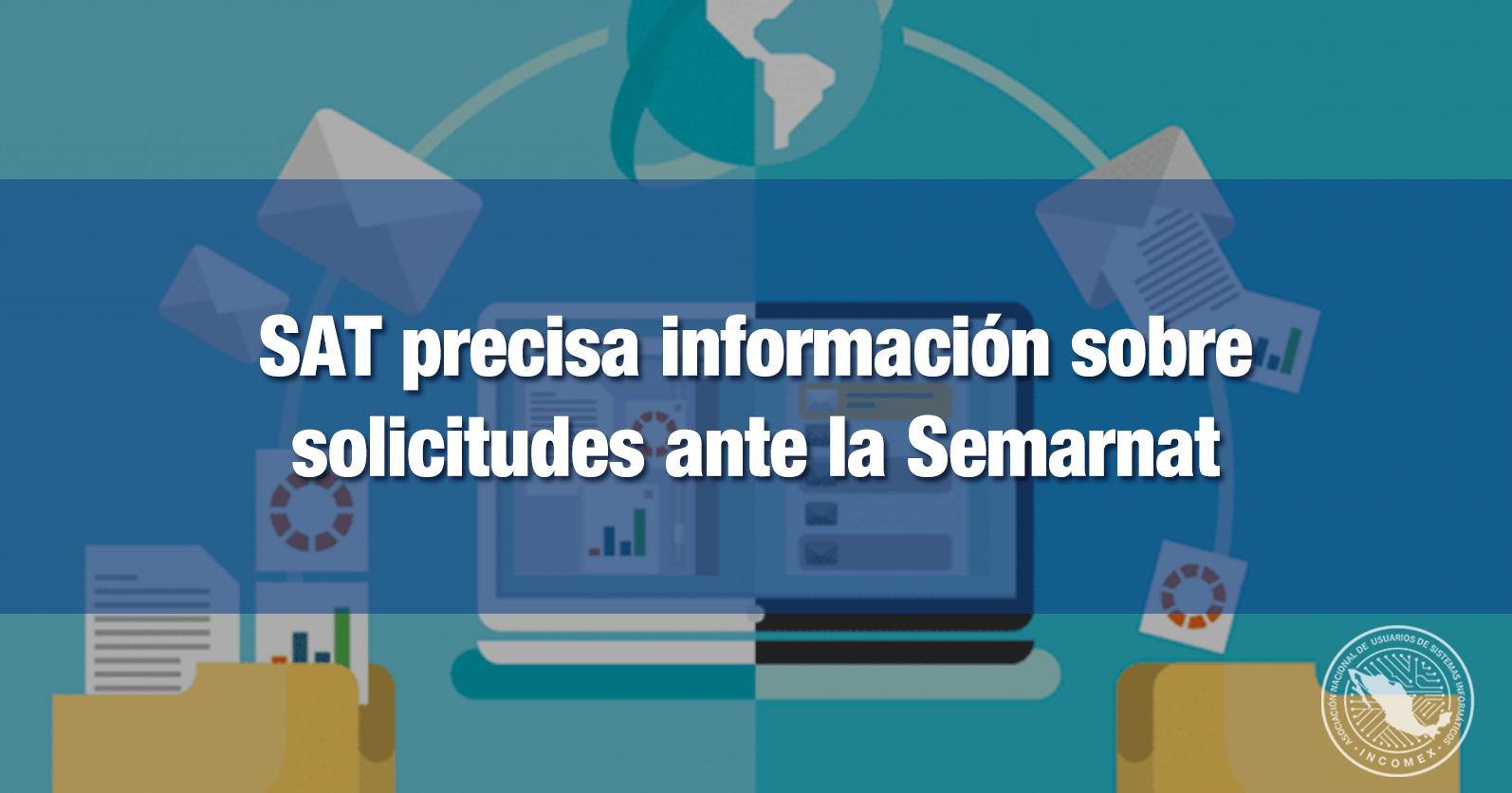 SAT precisa información sobre solicitudes ante la Semarnat