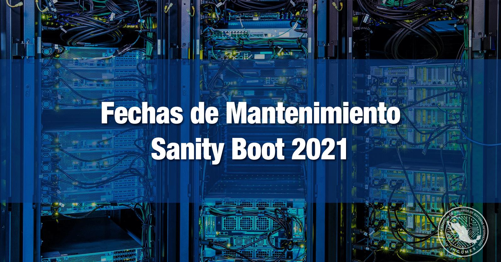 Fechas de Mantenimiento Sanity Boot 2021