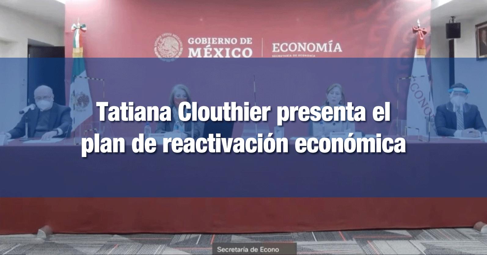 Tatiana Clouthier presenta el plan de reactivación económica
