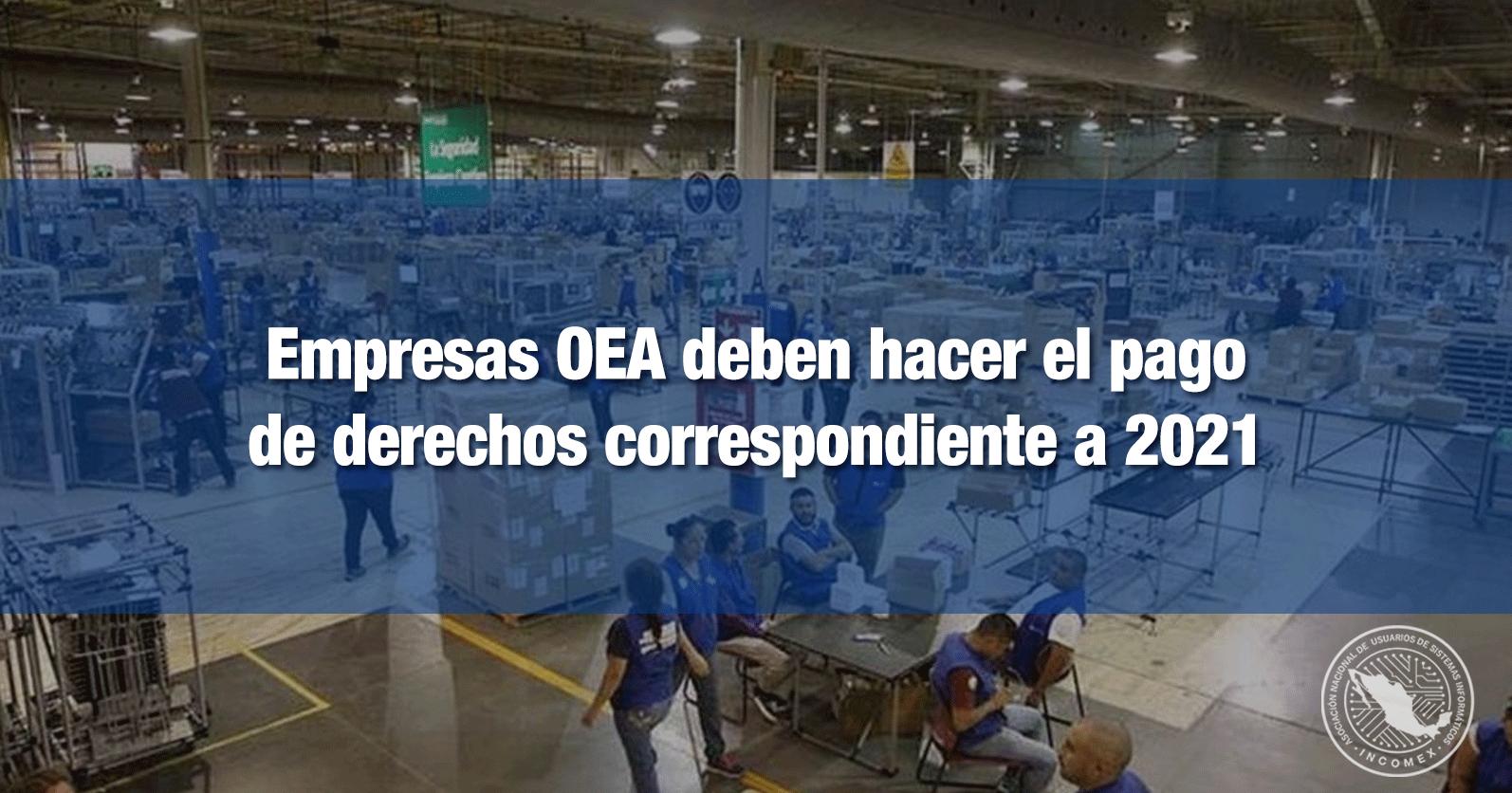 Empresas OEA deben hacer el pago de derechos correspondiente a 2021 en enero
