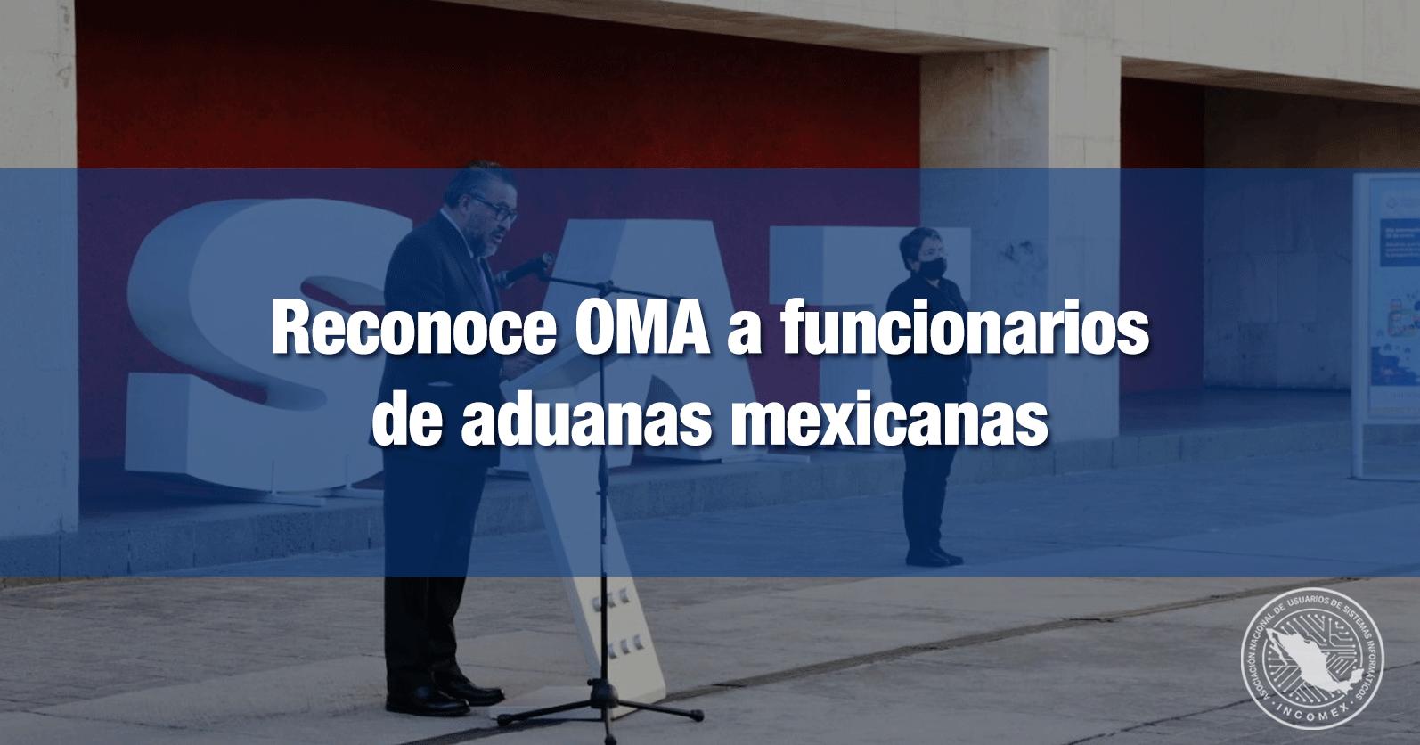 Reconoce OMA a funcionarios de aduanas mexicanas