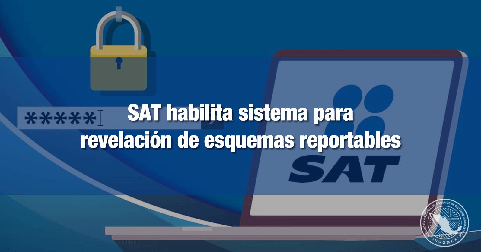 SAT habilita sistema para revelación de esquemas reportables