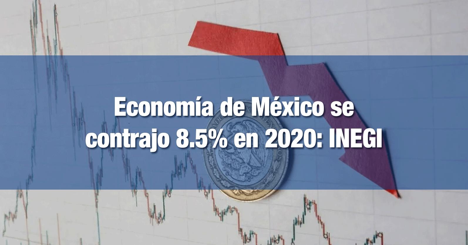 Economía de México se contrajo 8.5% en 2020: INEGI