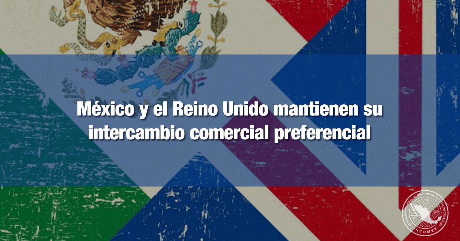 México y el Reino Unido mantienen su intercambio comercial preferencial
