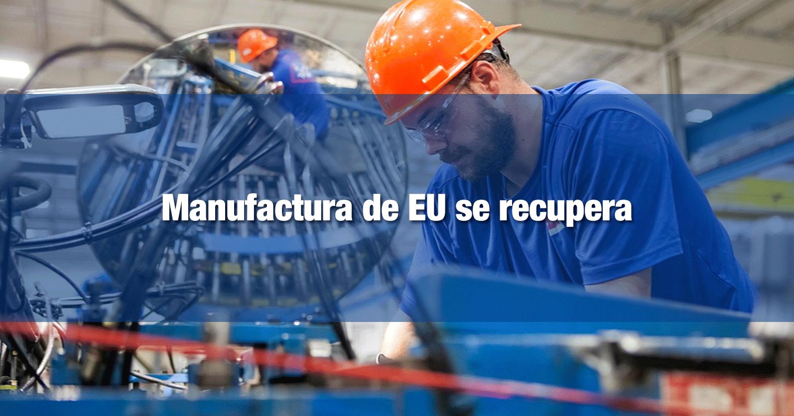 Manufactura de EU se recupera