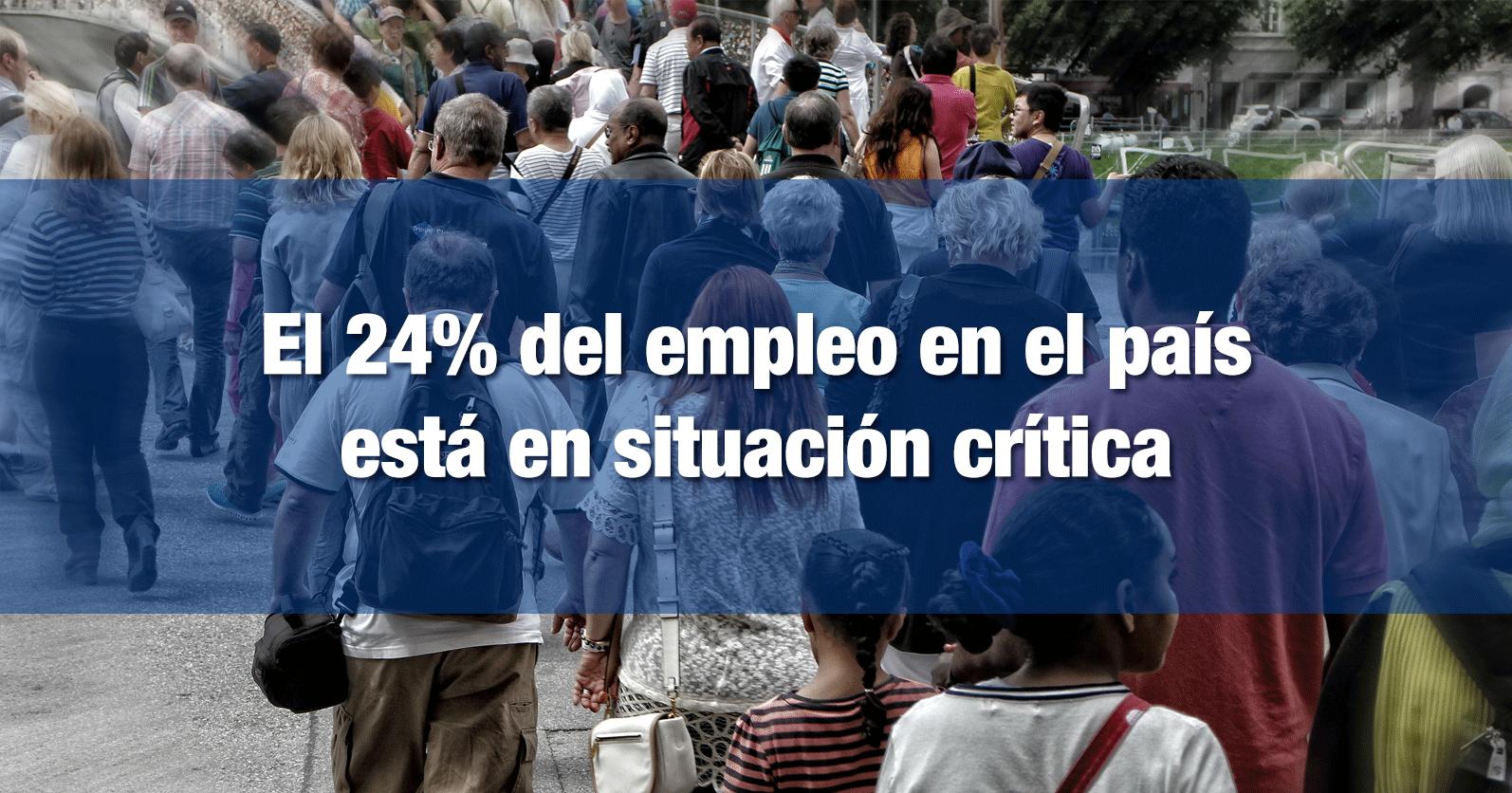 El 24% del empleo en el país está en situación crítica