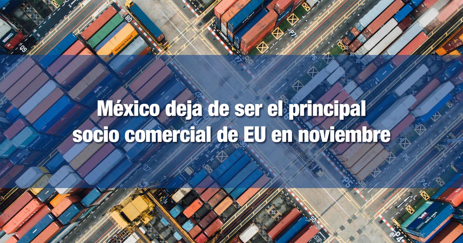 México deja de ser el principal socio comercial de EU en noviembre
