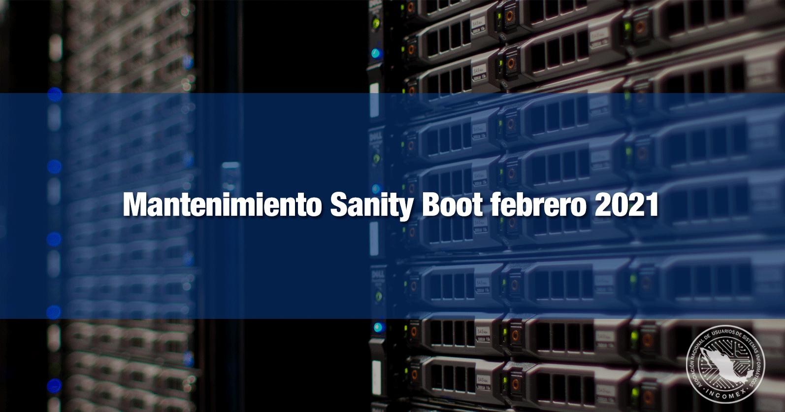 Mantenimiento Sanity Boot febrero 2021