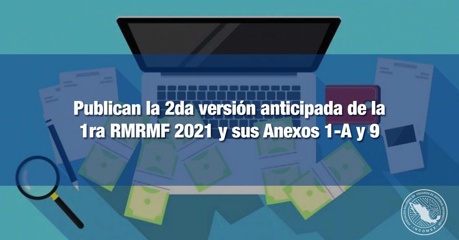 Publican la 2da versión anticipada de la 1ra RMRMF 2021 y sus Anexos 1-A y 9