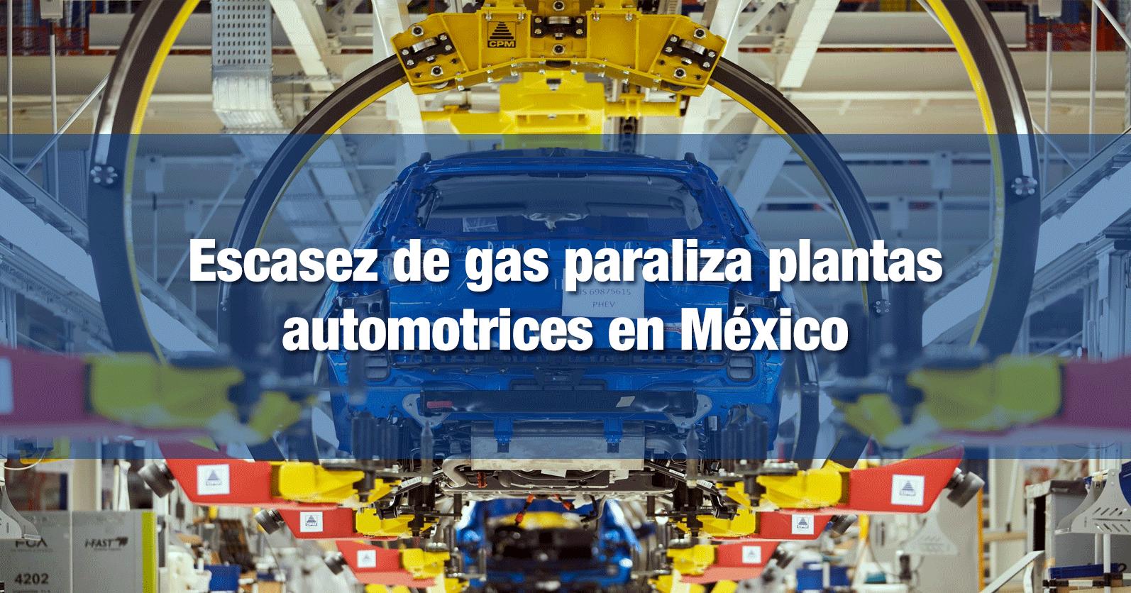 Escasez de gas paraliza plantas automotrices en México