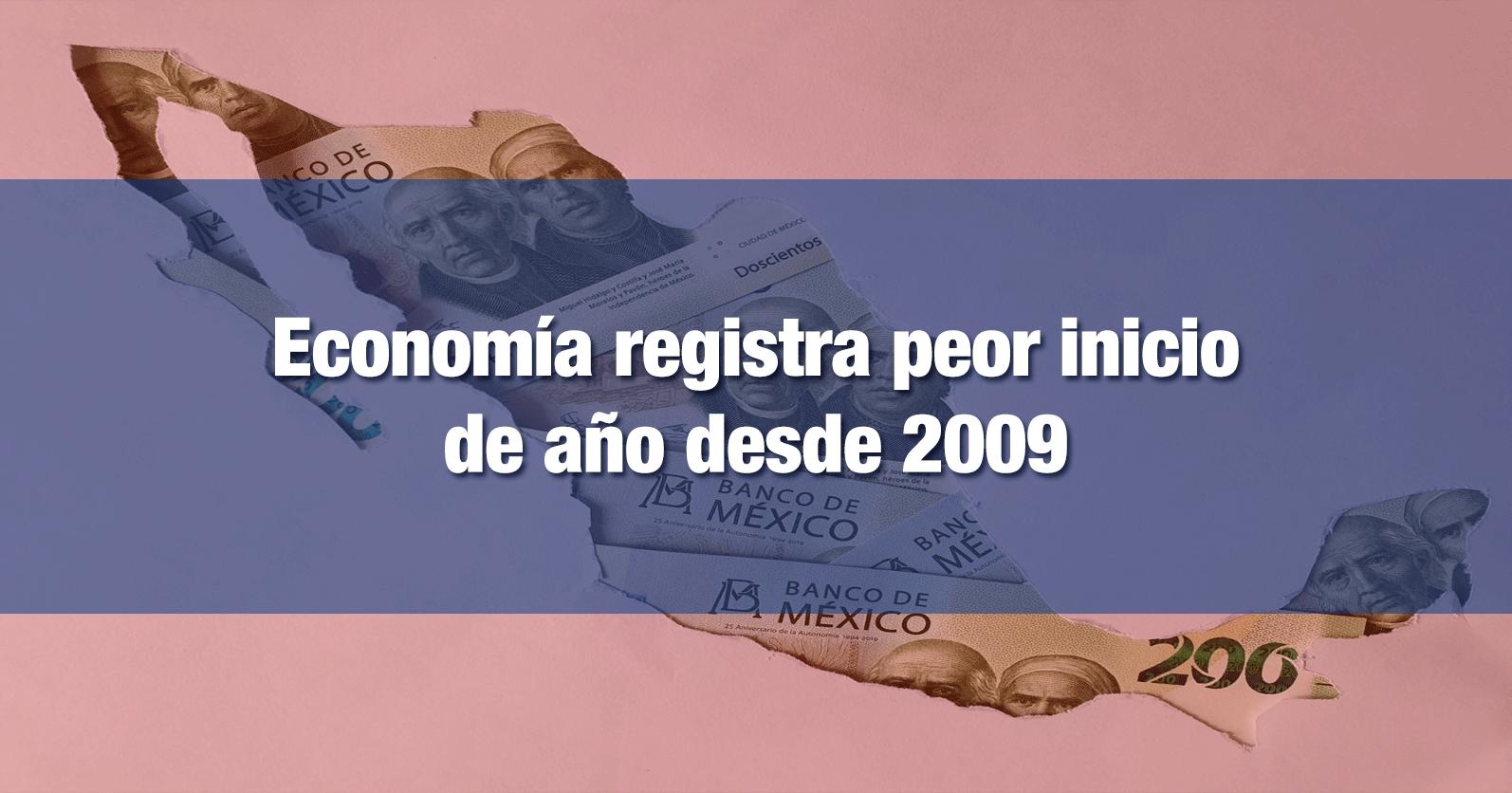 Economía registra peor inicio de año desde 2009