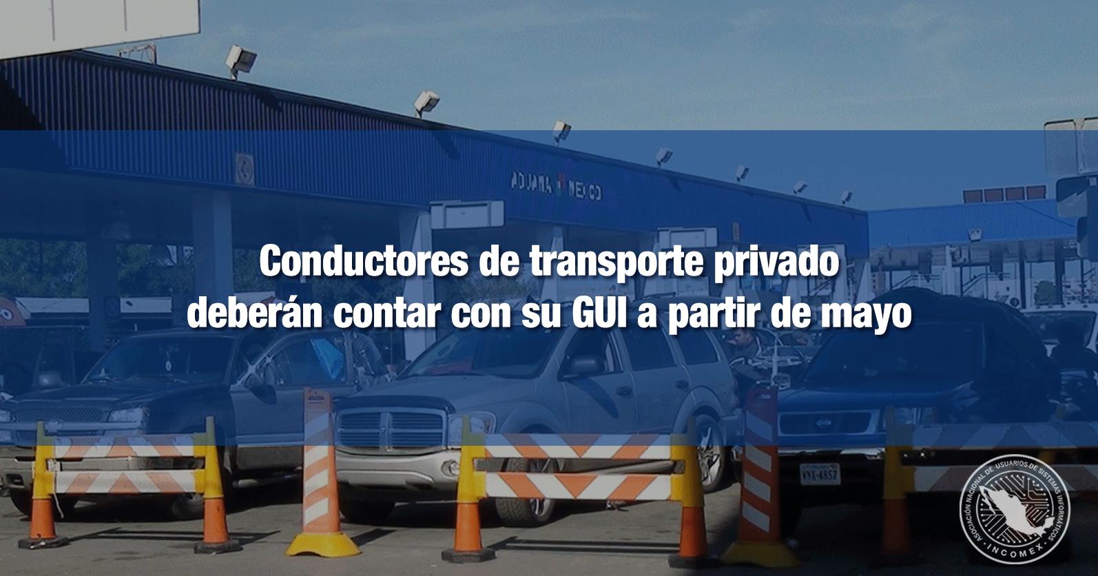 Conductores de transporte privado deberán contar con su GUI a partir de mayo