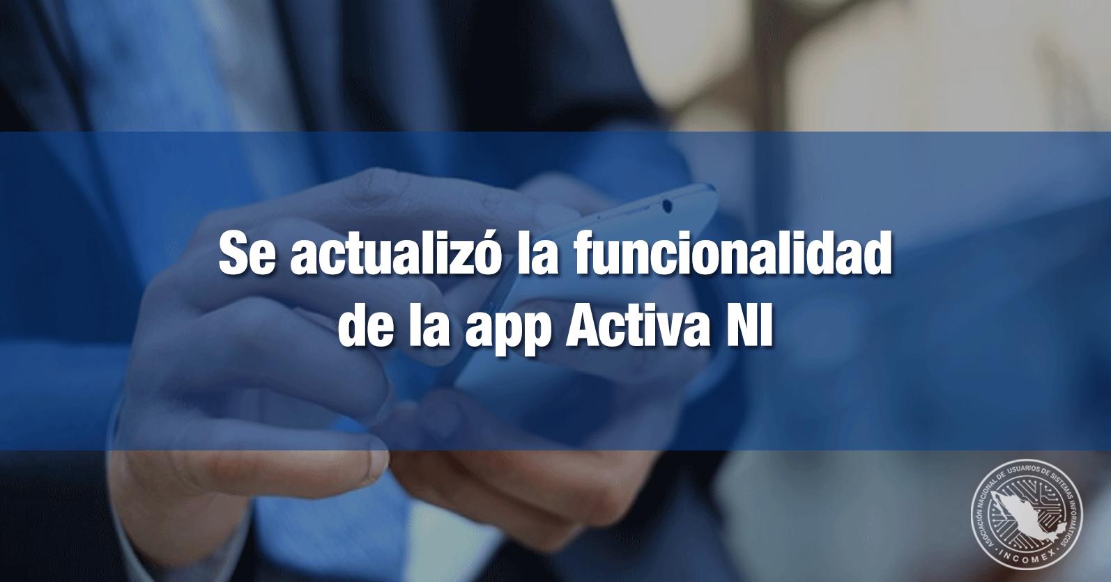 Se actualizó la funcionalidad de la app Activa NI