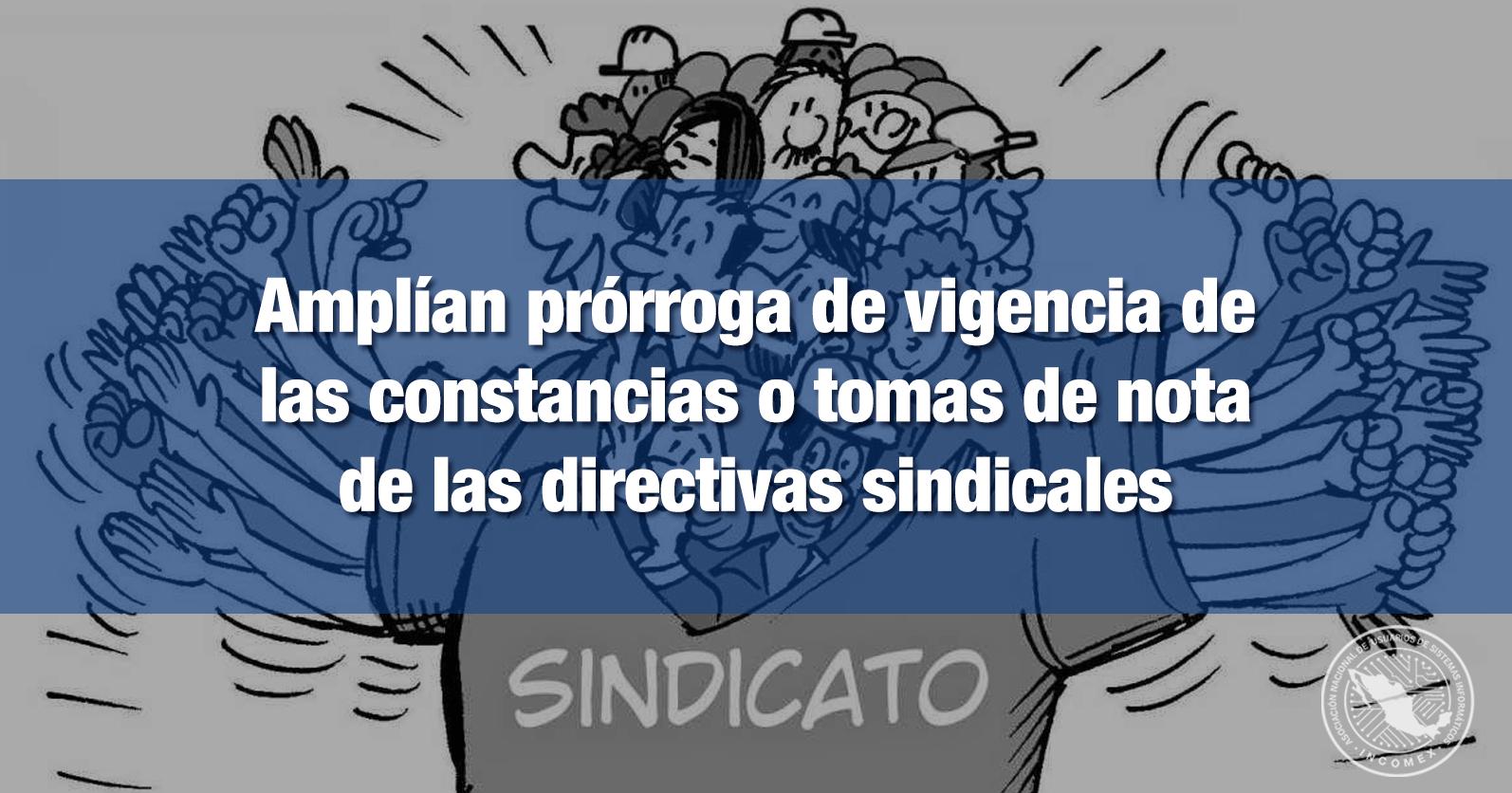 Amplían prórroga de vigencia de las constancias o tomas de nota de las directivas sindicales