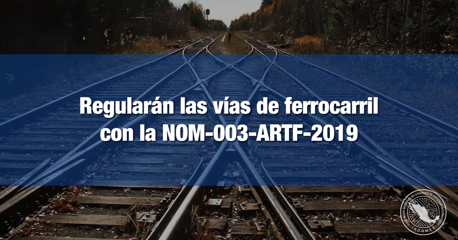 Regularán las vías de ferrocarril con la t NOM-003-ARTF-2019