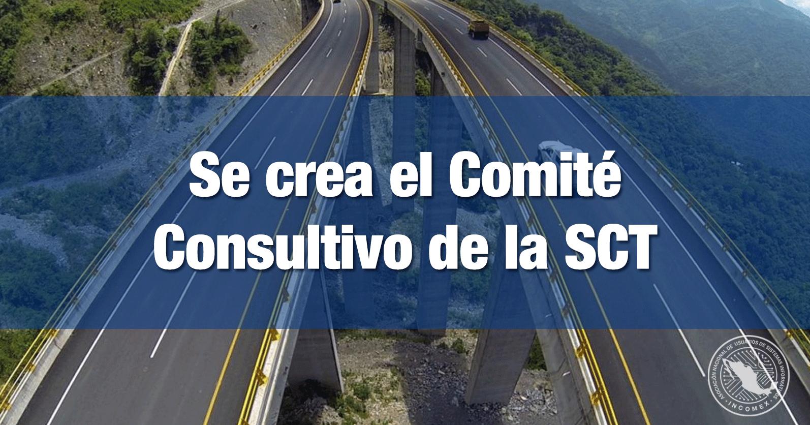 Se crea el Comité Consultivo de la SCT