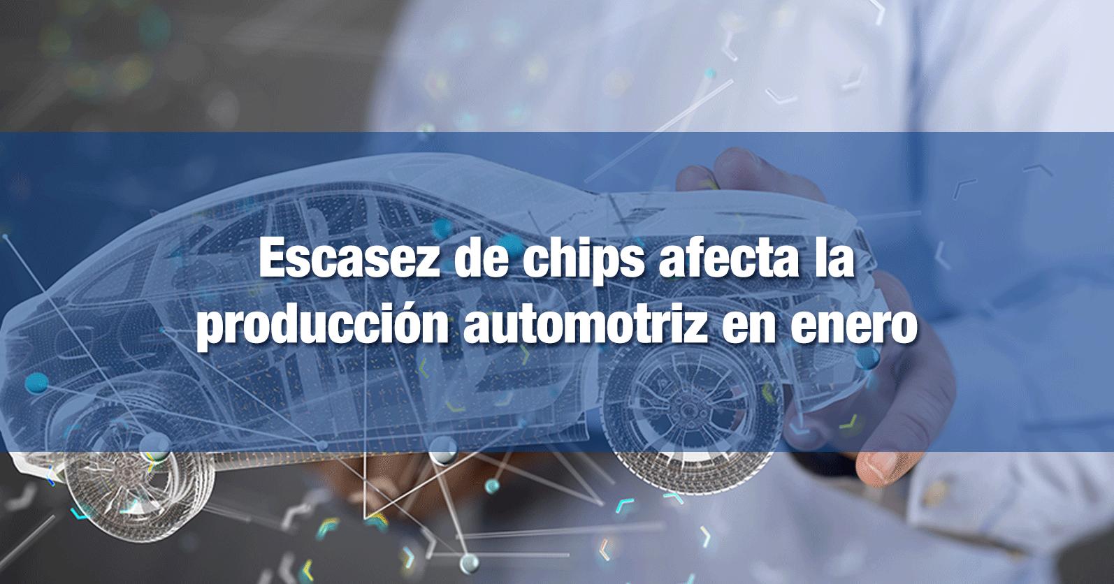 Escasez de chips afecta la producción automotriz en enero