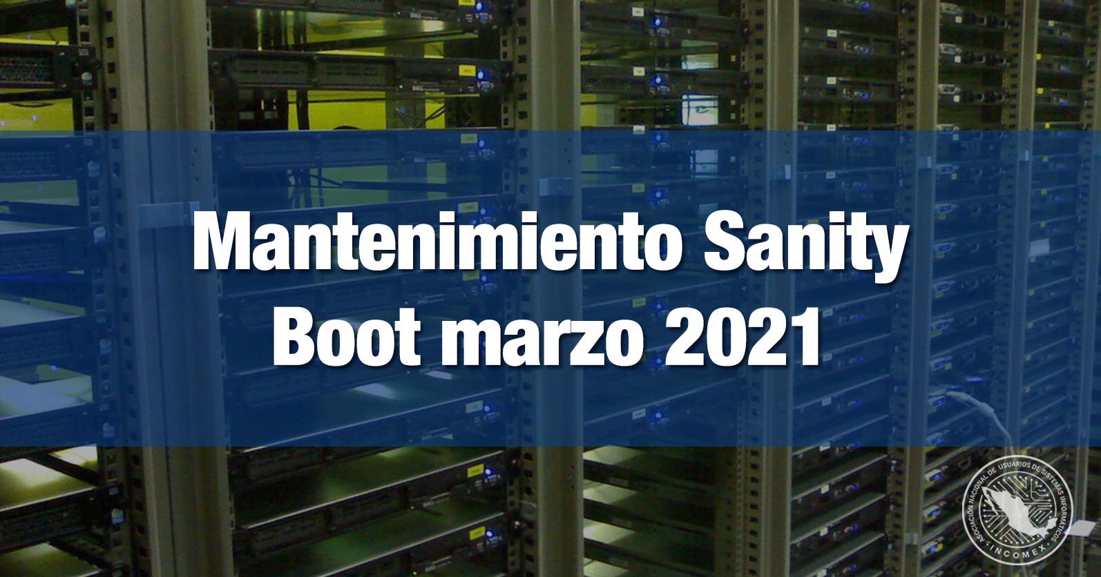 Mantenimiento Sanity Boot marzo 2021