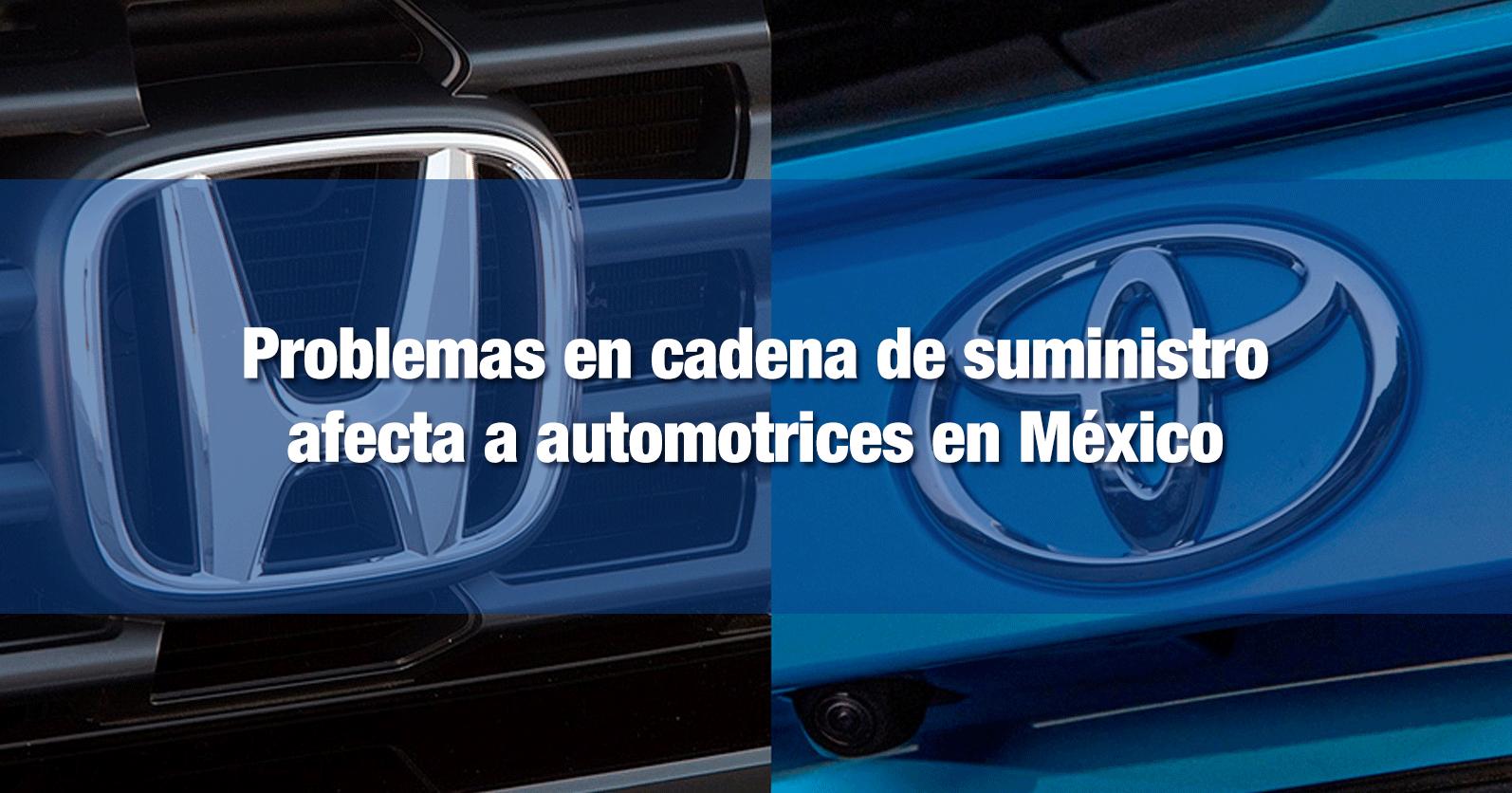 Problemas en cadena de suministro afecta a automotrices en México