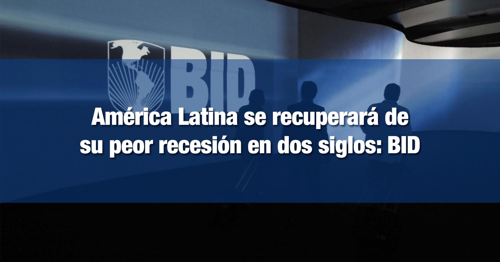 América Latina se recuperará de su peor recesión en dos siglos: BID