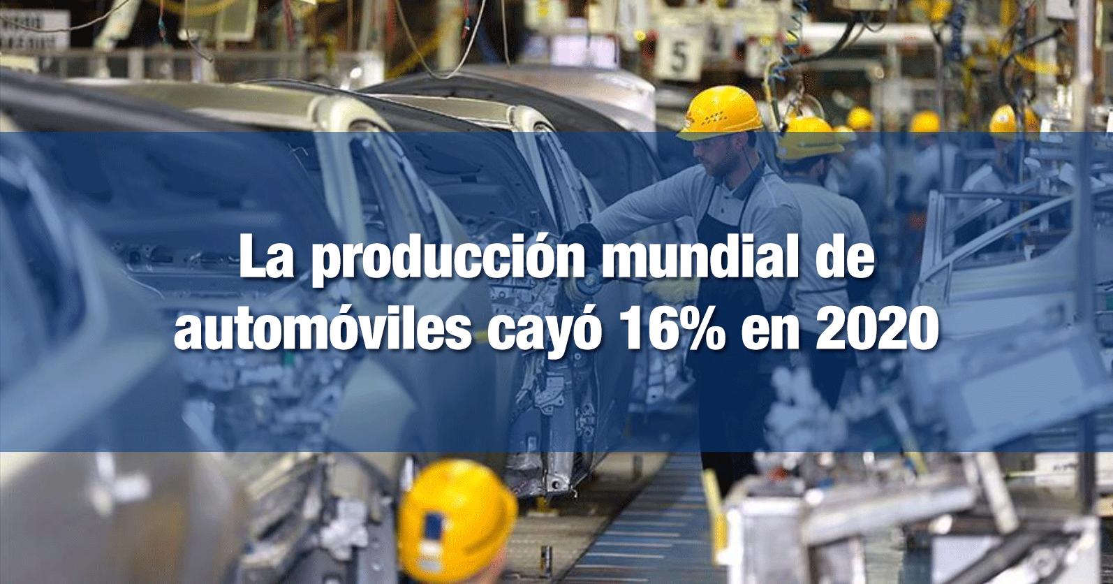 La producción mundial de automóviles cayó 16% en 2020
