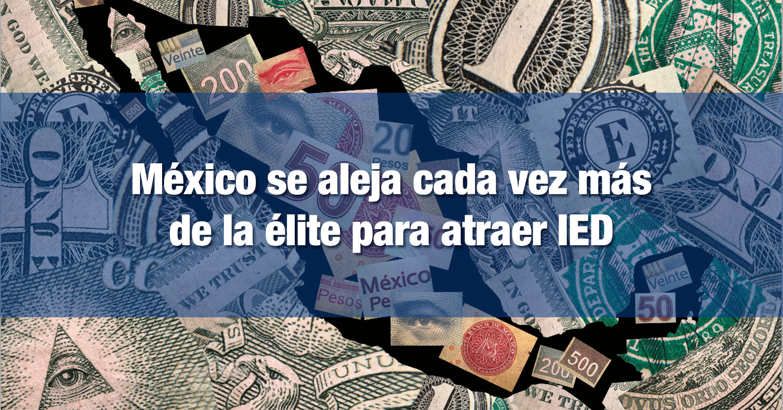 México se aleja cada vez más de la élite para atraer IED