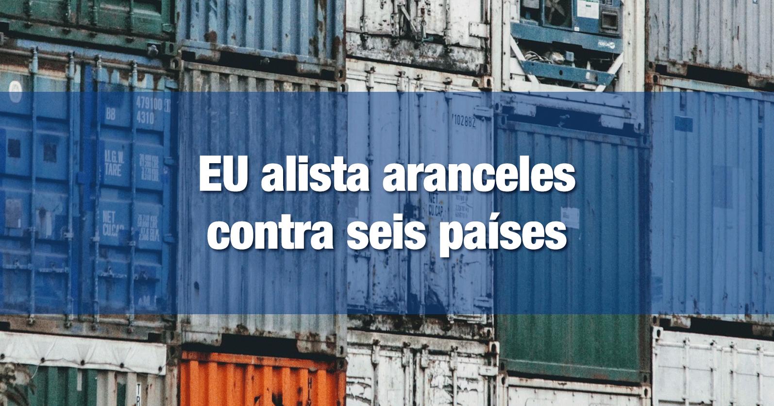 EU alista aranceles contra seis países