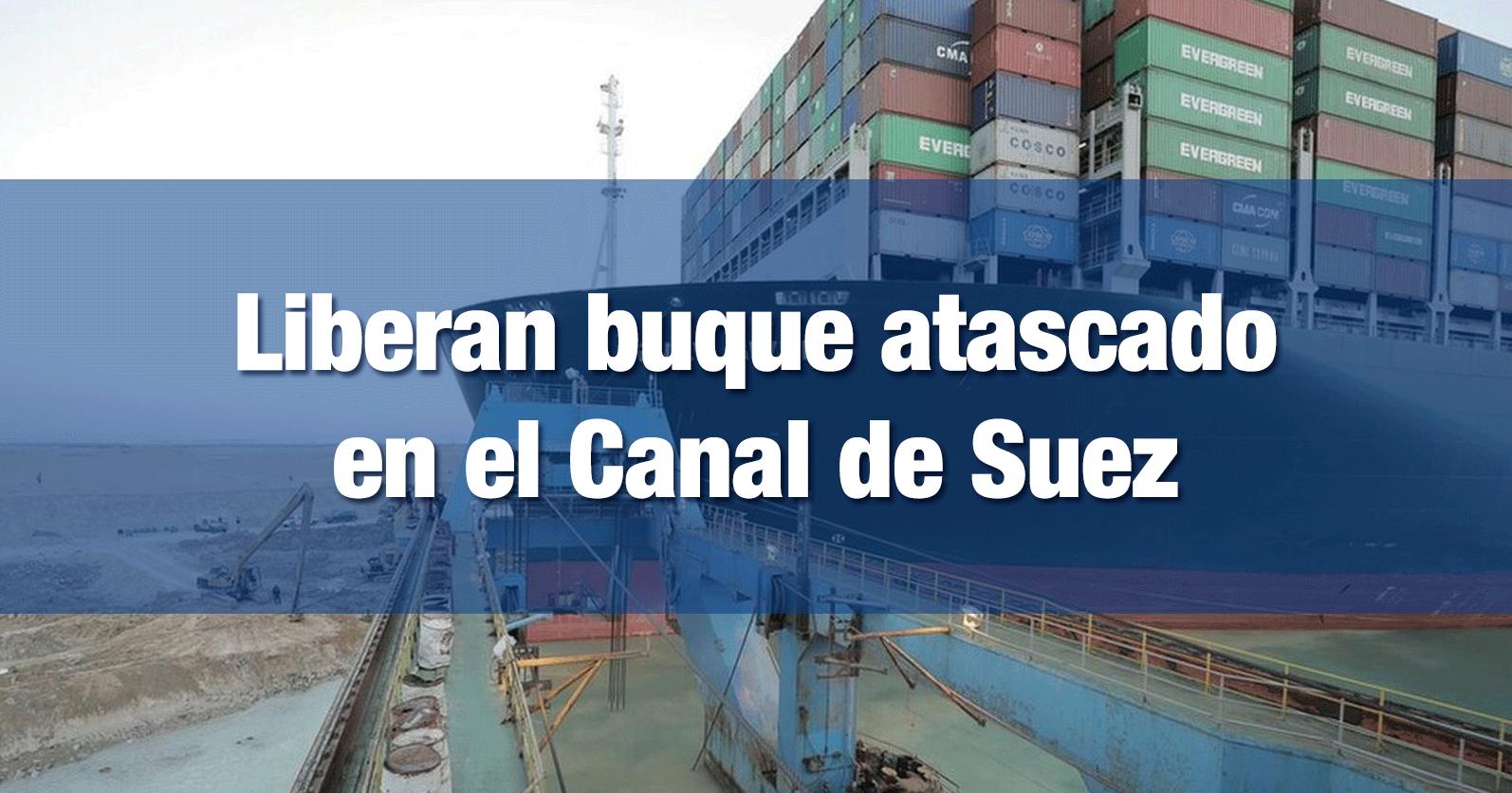 Liberan buque atascado en el Canal de Suez