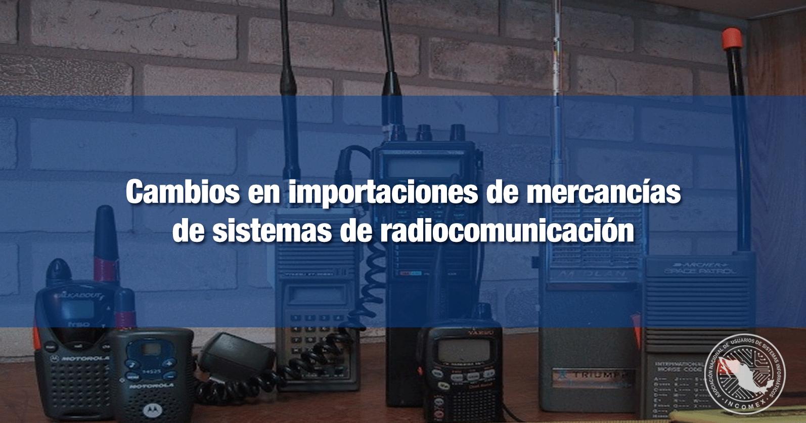 Cambios en importaciones de mercancías de sistemas de radiocomunicación