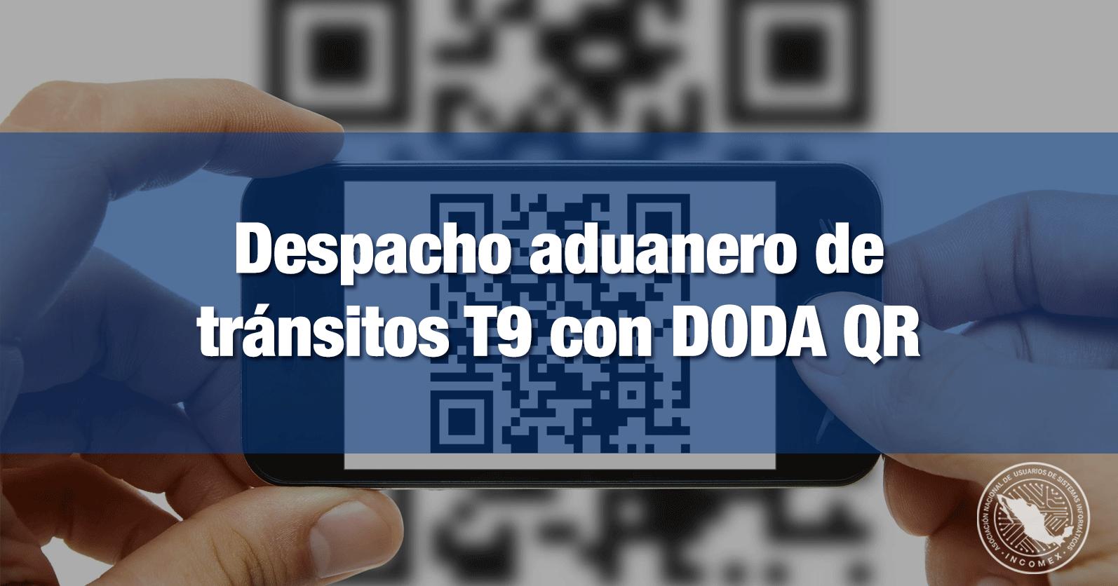 Despacho aduanero de tránsitos T9 con DODA QR