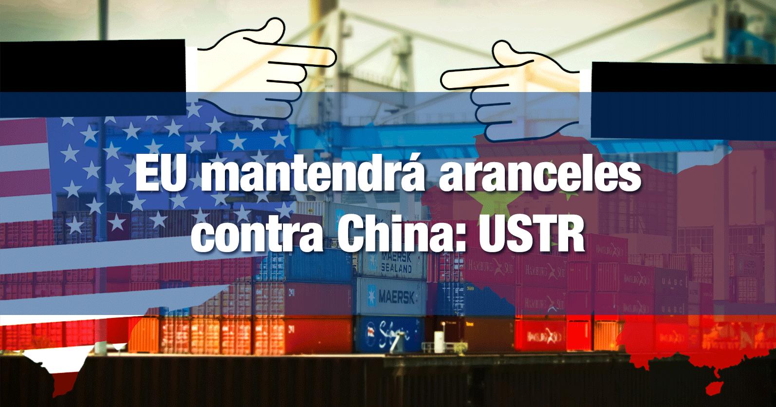 EU mantendrá aranceles contra China: USTR