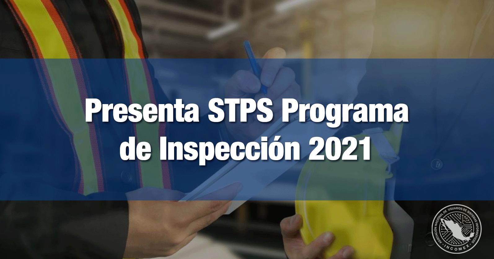 Presenta STPS Programa de Inspección 2021 con una meta de 40 mil visitas