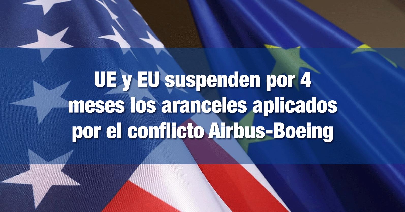 UE y EU suspenden por 4 meses los aranceles aplicados por el conflicto Airbus-Boeing