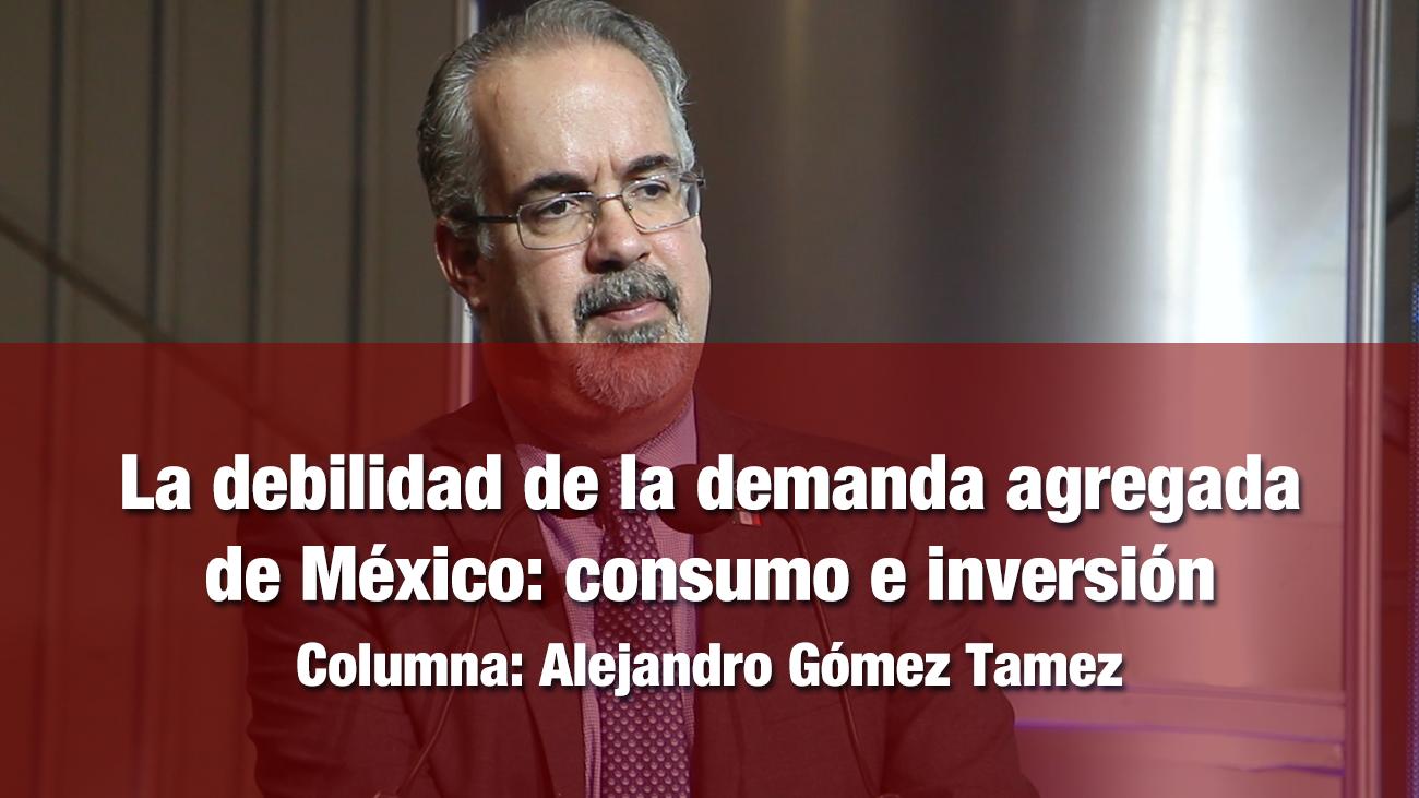 La debilidad de la demanda agregada de México: consumo e inversión
