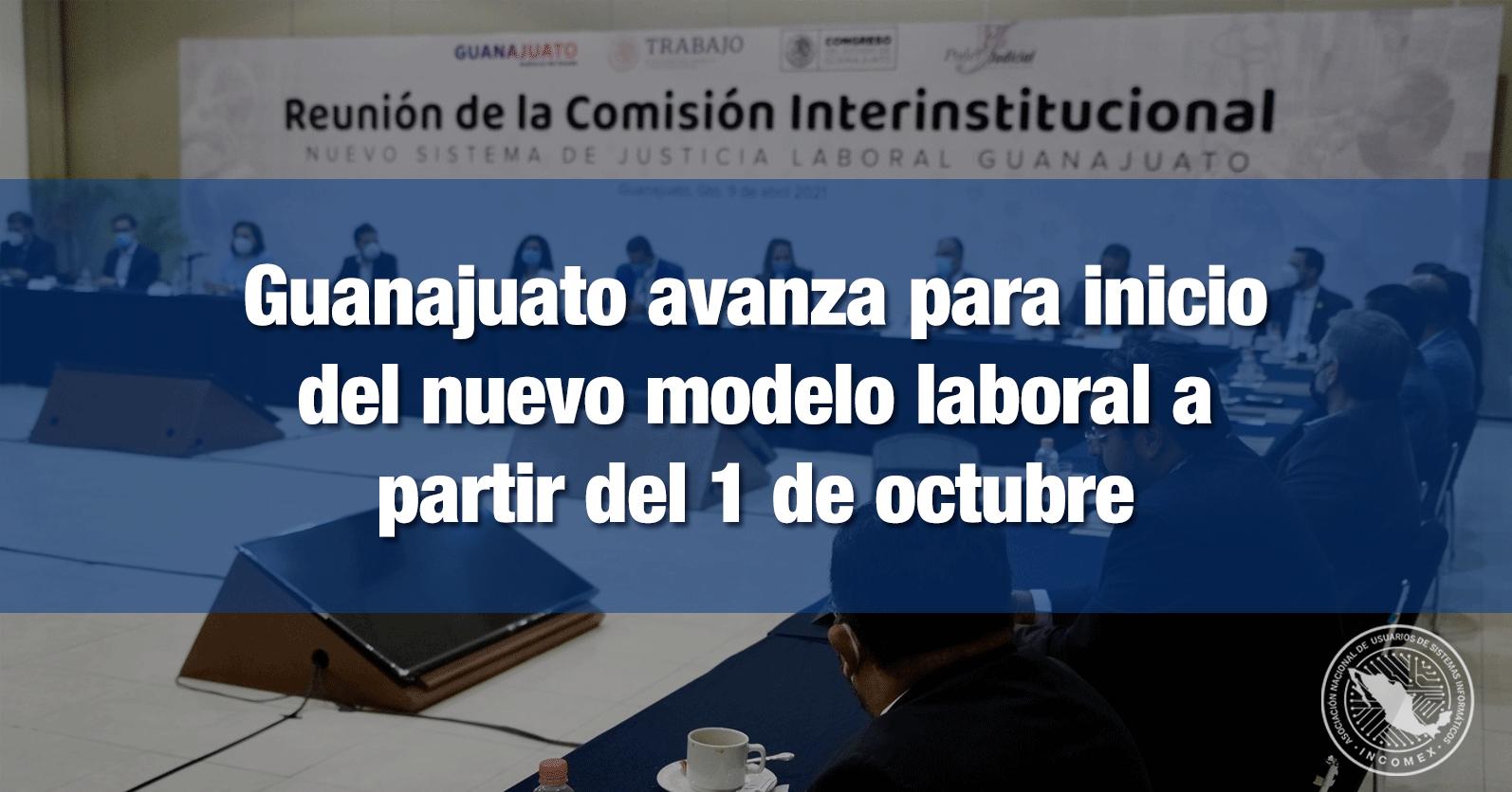 Guanajuato avanza para inicio del nuevo modelo laboral a partir del 1 de octubre