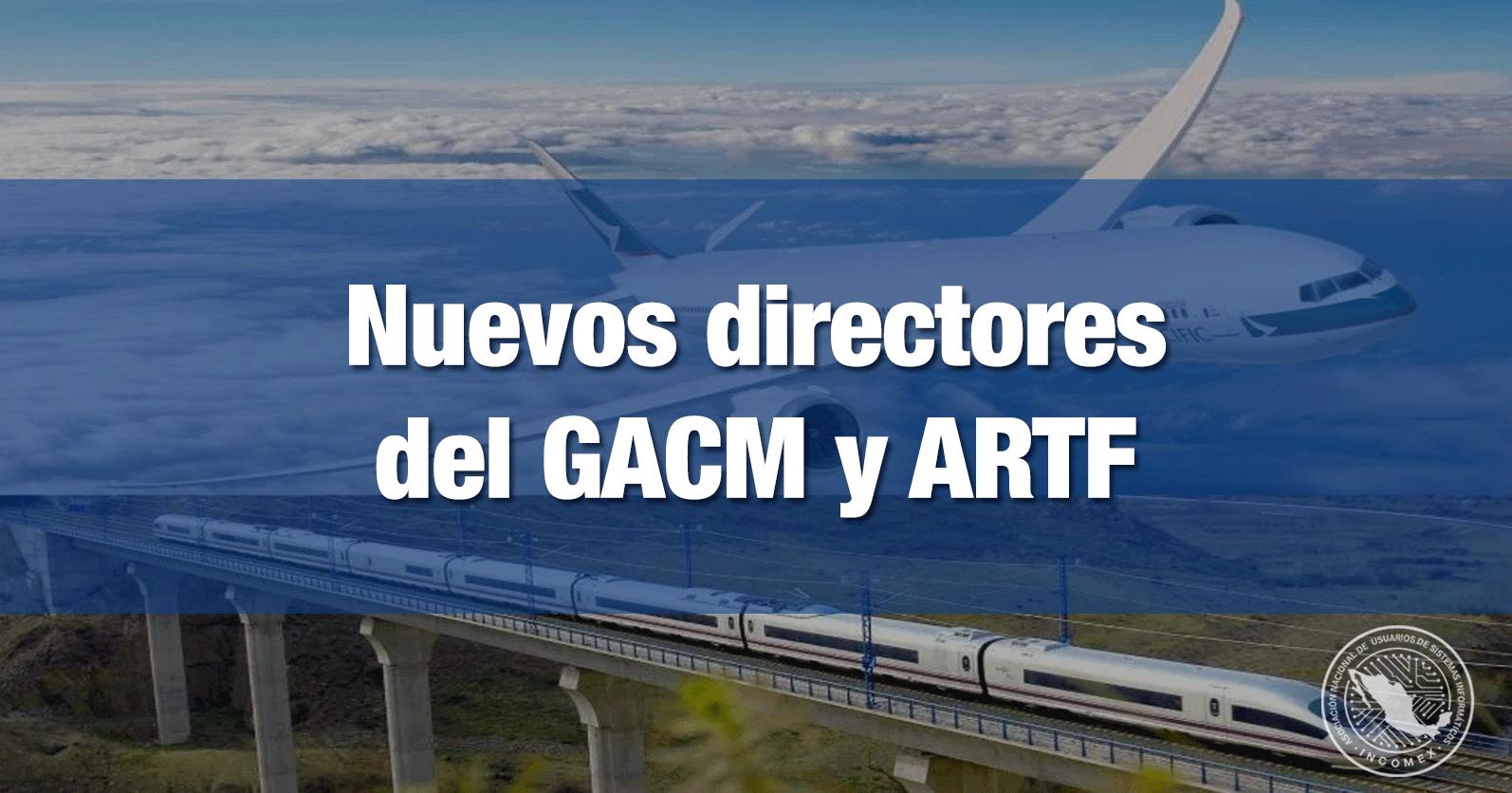 Nuevos directores del GACM y ARTF