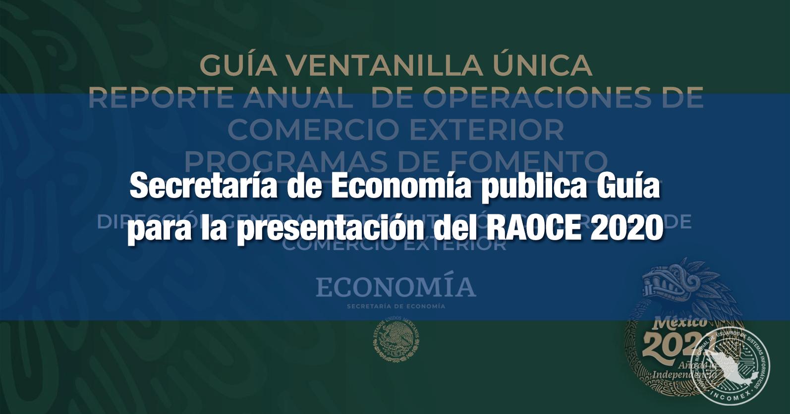 Secretaría de Economía publica Guía para la presentación del RAOCE 2020