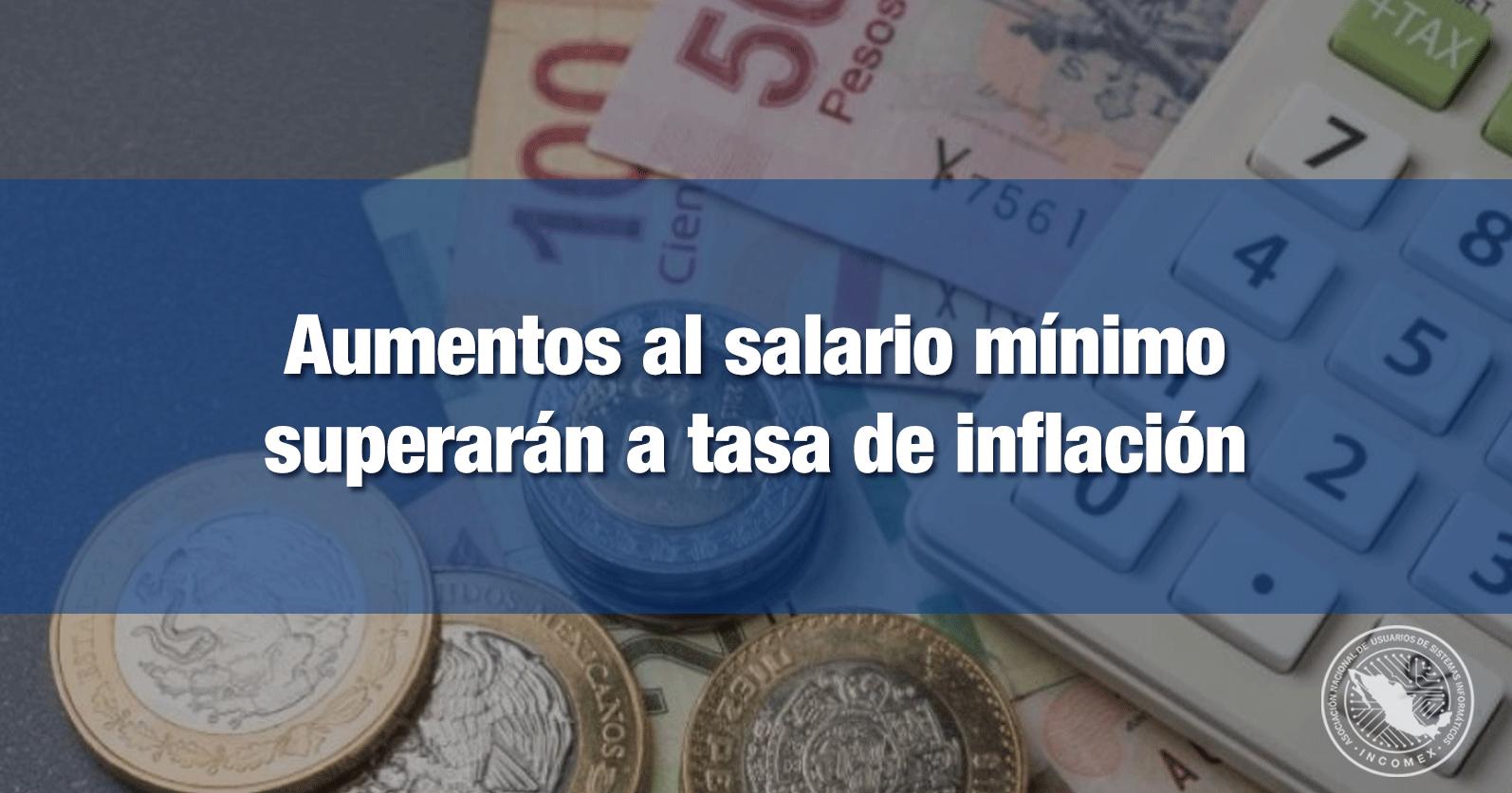 Aumentos al salario mínimo superarán a tasa de inflación