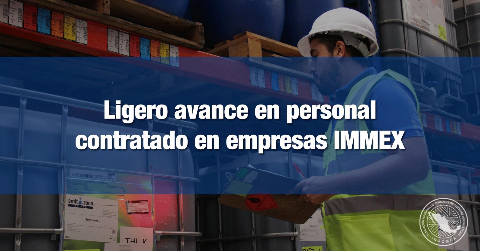 Ligero avance en personal contratado en empresas IMMEX