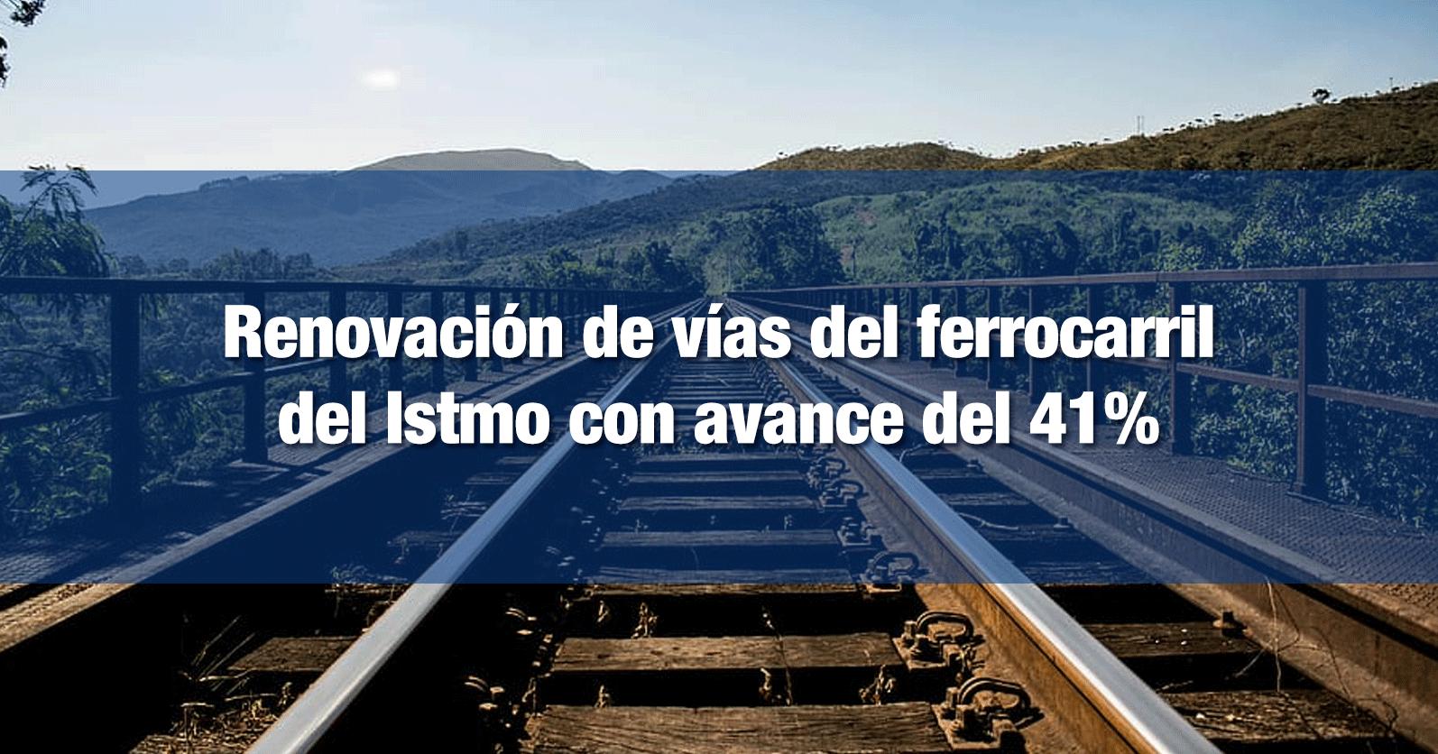 Renovación de vías del ferrocarril del Istmo con avance del 41%